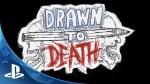 Drawn to Death – это новая игра от Джаффе