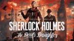 Дата выхода и бокс-арт Sherlock Holmes: The Devil's Daughter