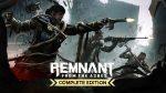 Remnant: From the Ashes – Complete Edition поступил в продажу